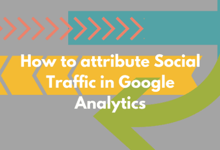 How to attribute Social Traffic in Google Analytics